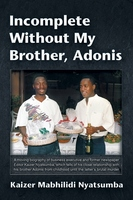 Incomplete Without My Brother, Adonis - Kaizer Mabhilidi Nyatsumba