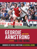 Geordie Armstrong On The Wing - Dave Seager,Jill Armstrong