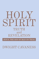 Holy Spirit - Truth And Revelation - Dwight Cavaness