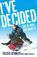 I've Decided - Lisa Chaney,James Waggott,Fraser Kennedy