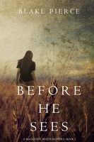 Before he Sees - Blake Pierce