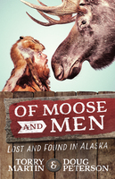 Of Moose and Men - Torry Martin,Doug Peterson