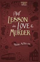 A Lesson in Love and Murder - Rachel McMillan