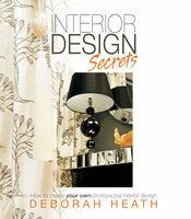 Interior Design Secrets - Deborah Heath