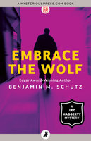 Embrace the Wolf - Benjamin M. Schutz