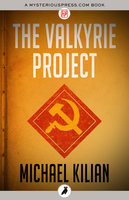The Valkyrie Project - Michael Kilian