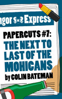 Papercuts 7 - The Next to Last of the Mohicans - Colin Bateman