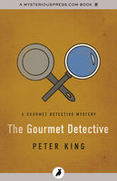 The Gourmet Detective - Peter King