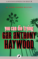 You Can Die Trying - Gar Anthony Haywood