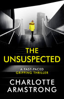 The Unsuspected - Charlotte Armstrong