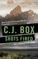 Shots Fired - C. J. Box