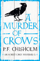 A Murder of Crows - P. F. Chisholm