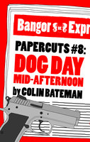 Papercuts 8: Dog Day Mid-Afternoon - Colin Bateman