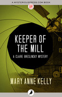 Keeper of the Mill - Mary Anne Kelly