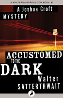 Accustomed to the Dark - Walter Satterthwait