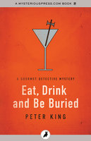Eat, Drink and Be Buried - Peter King