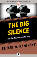 The Big Silence - Stuart M. Kaminsky