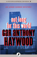 Not Long for This World - Gar Anthony Haywood