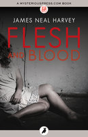 Flesh and Blood - James Neal Harvey