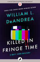 Killed in Fringe Time - William L. DeAndrea