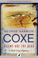 Silent Are the Dead - George Harmon Coxe