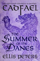 The Summer Of The Danes - Ellis Peters