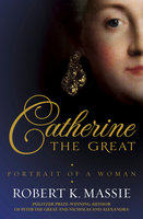 Catherine the Great - Robert K. Massie