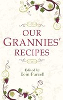 Our Grannies Recipes: Favourite Irish Dishes - Eoin Purcell