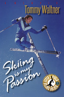 Skiing is My Passion - Tommy Waltner