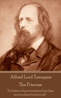 The Princess - Alfred Lord Tennyson