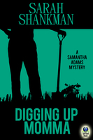 Digging Up Momma - Sarah Shankman