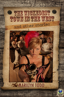 The Wickedest Town in the West - Marilyn Todd