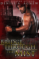 Bridge Through The Mist - Denise A. Agnew