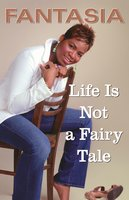 Life Is Not a Fairy Tale - Fantasia