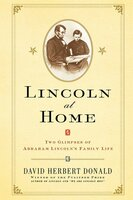Lincoln at Home - David Herbert Donald