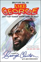 Brothas Be, Yo Like George, Ain't That Funkin' Kinda Hard On You? - George Clinton