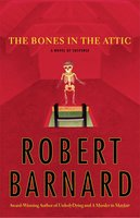 The Bones in the Attic - Robert Barnard