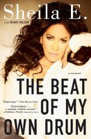The Beat of My Own Drum - Sheila E.