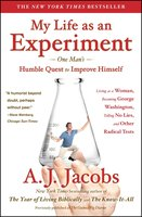 My Life as an Experiment - A. J.  Jacobs