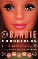 The Barbie Chronicles - Yona Zeldis McDonough
