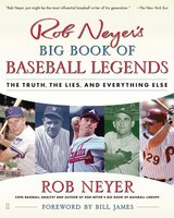 Rob Neyer's Big Book of Baseball Legends - Rob Neyer