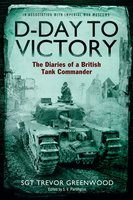 D-Day to Victory - Sgt Trevor Greenwood