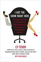 I Got The Show Right Here - Cy Feuer