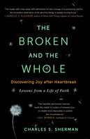 The Broken and the Whole - Charles S. Sherman