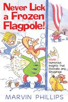 Never Lick A Frozen Flagpole GIFT - Marvin Phillips