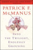 Into the Twilight, Endlessly Grousing - Patrick F. McManus