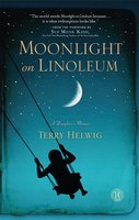 Moonlight on Linoleum - Terry Helwig