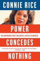 Power Concedes Nothing - Connie Rice