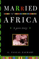 Married to Africa - G. Pascal Zachary