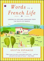 Words in a French Life - Kristin Espinasse